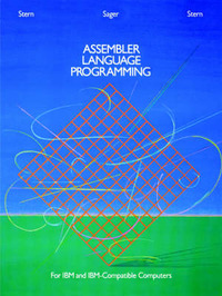 Assembler Language Programming for IBM and IBM Compatible Computers (Formerly 370/360 Assembler Language Programming) by Nancy B. Stern