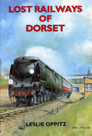 Lost Railways of Dorset by Leslie Oppitz image