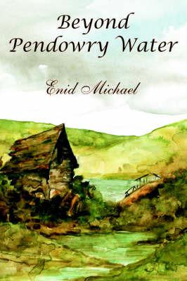 Beyond Pendowry Water by Enid Michael image