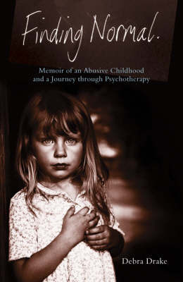 Finding Normal: Memories of an Abusive Childhood and a Journey Through Psychotherapy by Debra Curreen image