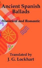 Ancient Spanish Ballads: Historical and Romantic by John Gibson Lockhart image
