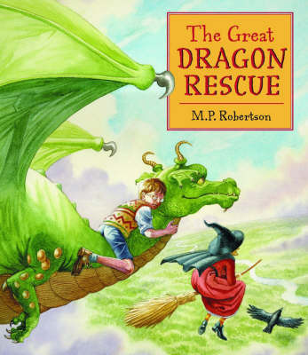 The Great Dragon Rescue by M.P. Robertson