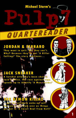 The Pulp7 Quartereader - Book One by Michael Storm