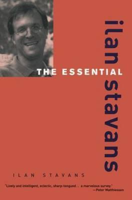 The Essential Ilan Stavans by Ilan Stavans image