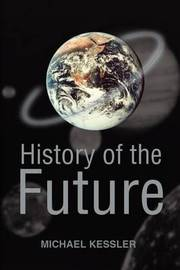 History of the Future by Michael L Kessler image