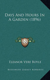 Days and Hours in a Garden (1896) by Eleanor Vere Boyle