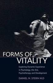Forms of Vitality by Daniel N. Stern