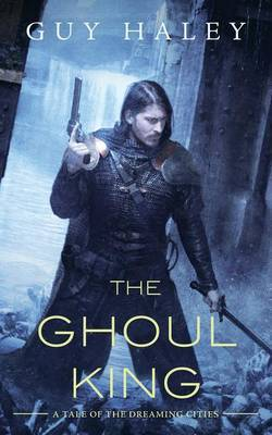 The Ghoul King by Guy Haley
