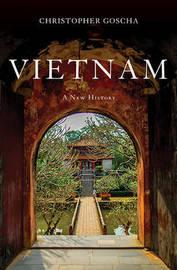 Vietnam by Christopher E. Goscha