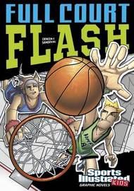Sports Illustrated Kids: Full Court Flash by Scott Ciencin