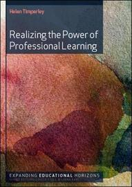 Realizing the Power of Professional Learning by Helen S. Timperley