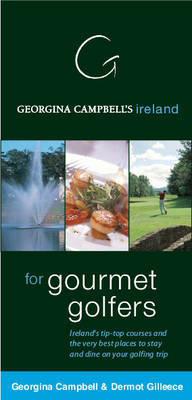 Georgina Campbell's Ireland for Gourmet Golfers by Georgina Campbell
