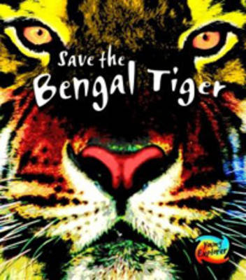 Save the Bengal Tiger by Louise Spilsbury image