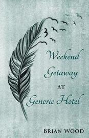 Weekend Getaway at Generic Hotel by Brian Wood