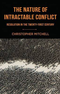 The Nature of Intractable Conflict by C. Mitchell
