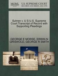 Suhren V. U S U.S. Supreme Court Transcript of Record with Supporting Pleadings by George E Morse
