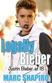 Legally Bieber by Marc Shapiro