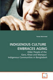 Indigenous Culture Embraces Aging by Faisal Ahmmed
