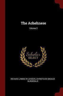 The Achehnese; Volume 2 by Richard James Wilkinson image