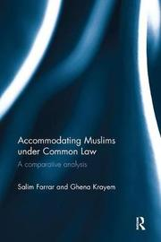 Accommodating Muslims under Common Law by Salim Farrar image