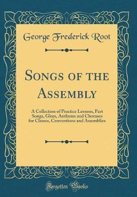 Songs of the Assembly by George Frederick Root