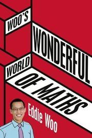 Woo'S Wonderful World of Maths by Eddie Woo image