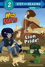Lion Pride (Wild Kratts) by Chris Kratt