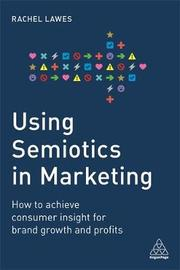 Using Semiotics in Marketing by Rachel Lawes