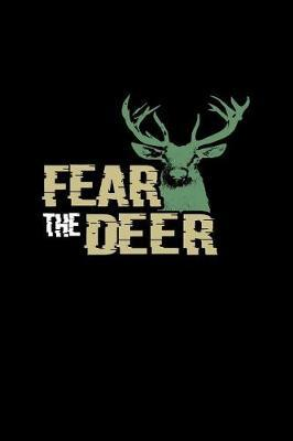 Fear The Deer by Gcjournals Hunting Journals
