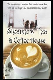 Steamers' Tea and Coffee House by M M Ward