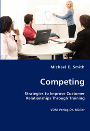 Competing by Michael E. Smith