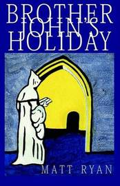 Brother John's Holiday by Matt Ryan image