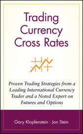 Trading Currency Cross Rates by Gary Klopfenstein