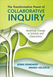 The Transformative Power of Collaborative Inquiry by Jenni Anne Marie Donohoo
