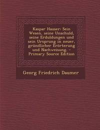 Kaspar Hauser by Georg Friedrich Daumer