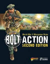 Bolt Action: World War II Wargames Rules by Warlord Games