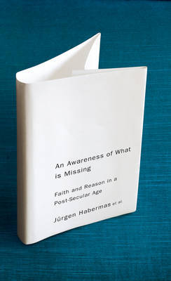 An Awareness of What is Missing by J'Urgen Habermas image