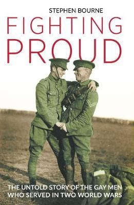Fighting Proud by Stephen Bourne