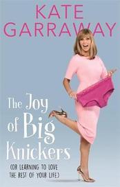 The Joy of Big Knickers by Kate Garraway