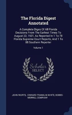 The Florida Digest Annotated by John Wurts