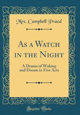 As a Watch in the Night by Mrs Campbell Praed
