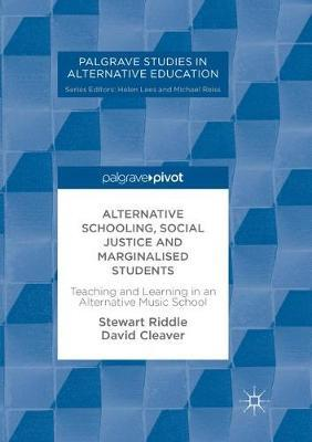 Alternative Schooling, Social Justice and Marginalised Students by Stewart Riddle
