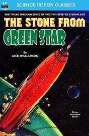 The Stone from the Green Star by Jack Williamson image