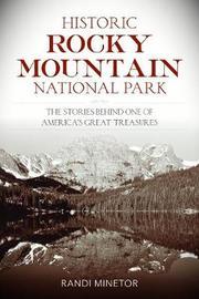 Historic Rocky Mountain National Park by Randi Minetor