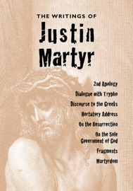 The Writings of Justin Martyr by Justin Martyr image