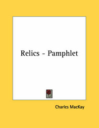 Relics - Pamphlet by Charles Mackay