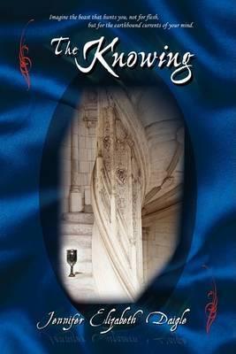 The Knowing by Jennifer Elizabeth Daigle image