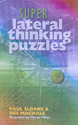 Super Lateral Thinking Puzzles by Paul Sloane