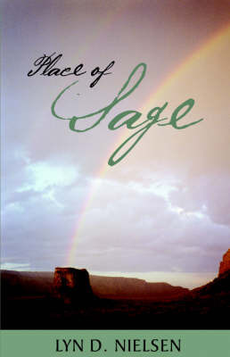 Place of Sage by Lyn, D. Nielsen