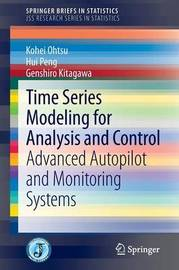 Time Series Modeling for Analysis and Control by Kohei Ohtsu
